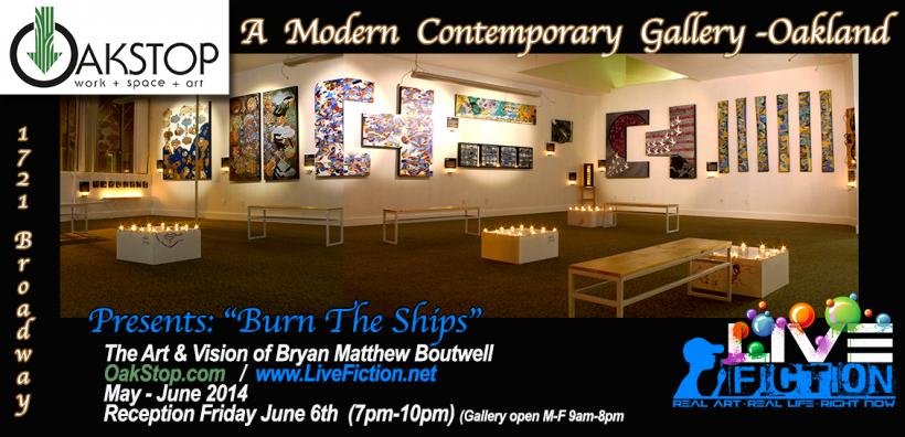 Oakstop Art Gallery-Oakland CA -Bryan Matthew Boutwell's Solo Art Exhibition-Bay area art galleries, Burn The Ships, Live Fiction